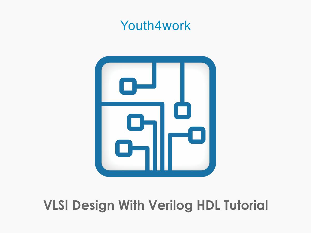VLSI Design With Verilog HDL Tutorial