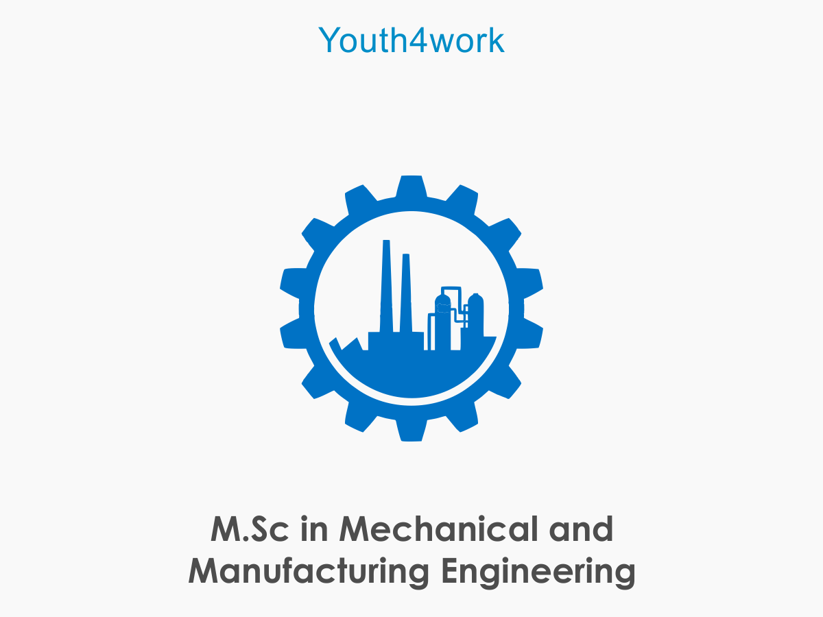 M.Sc in Mechanical and Manufacturing Engineering