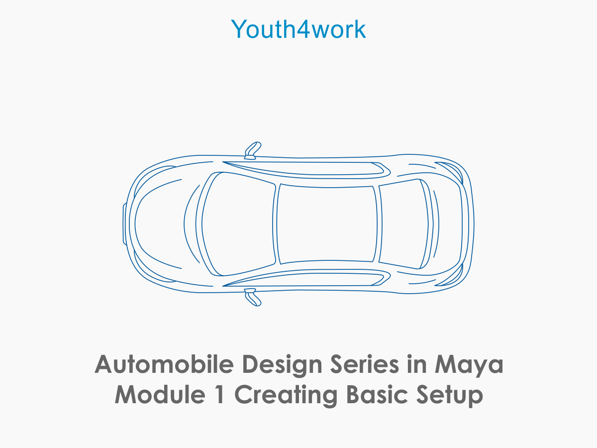 Automobile Design Series in Maya Module 1 Creating Basic Setup