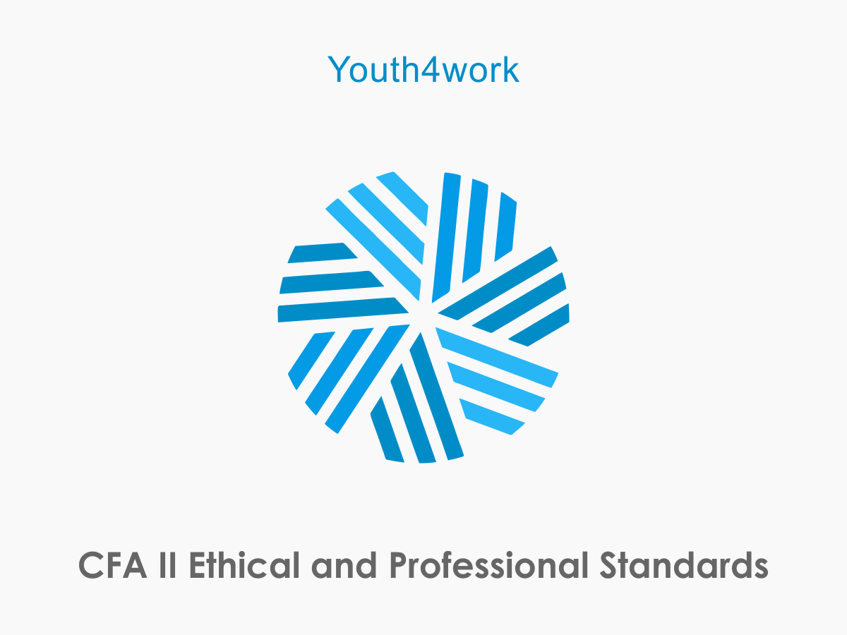 CFA II Ethical and Professional Standards