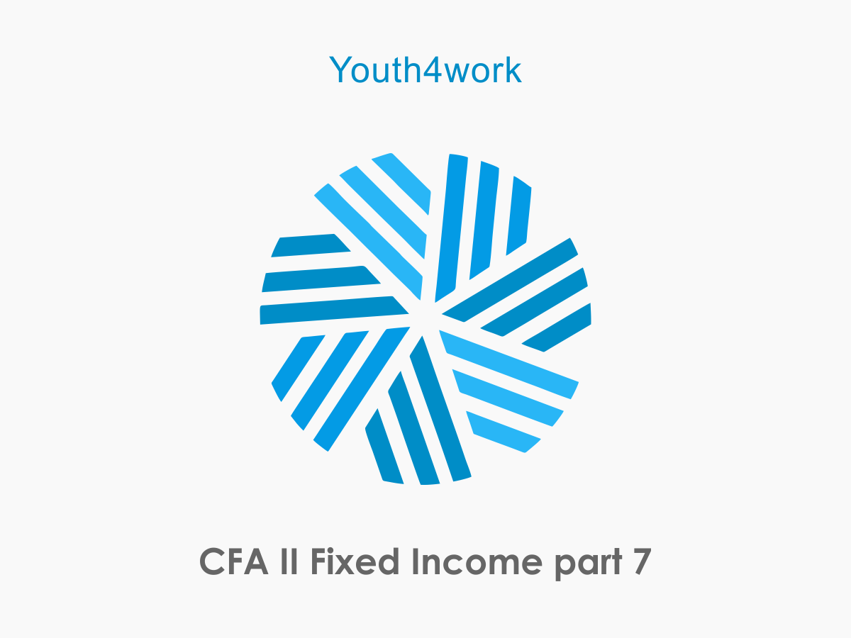 CFA II   Fixed Income  Part 7