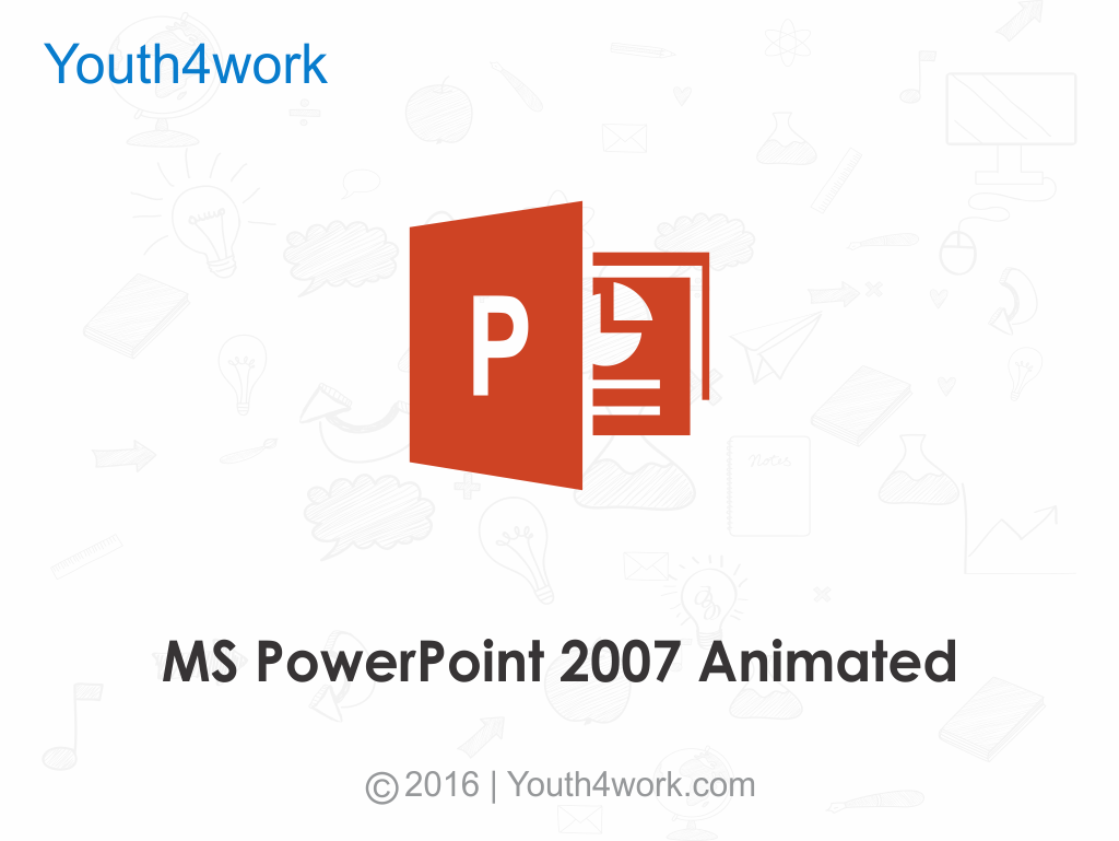 MS PowerPoint 2007  Tutorial