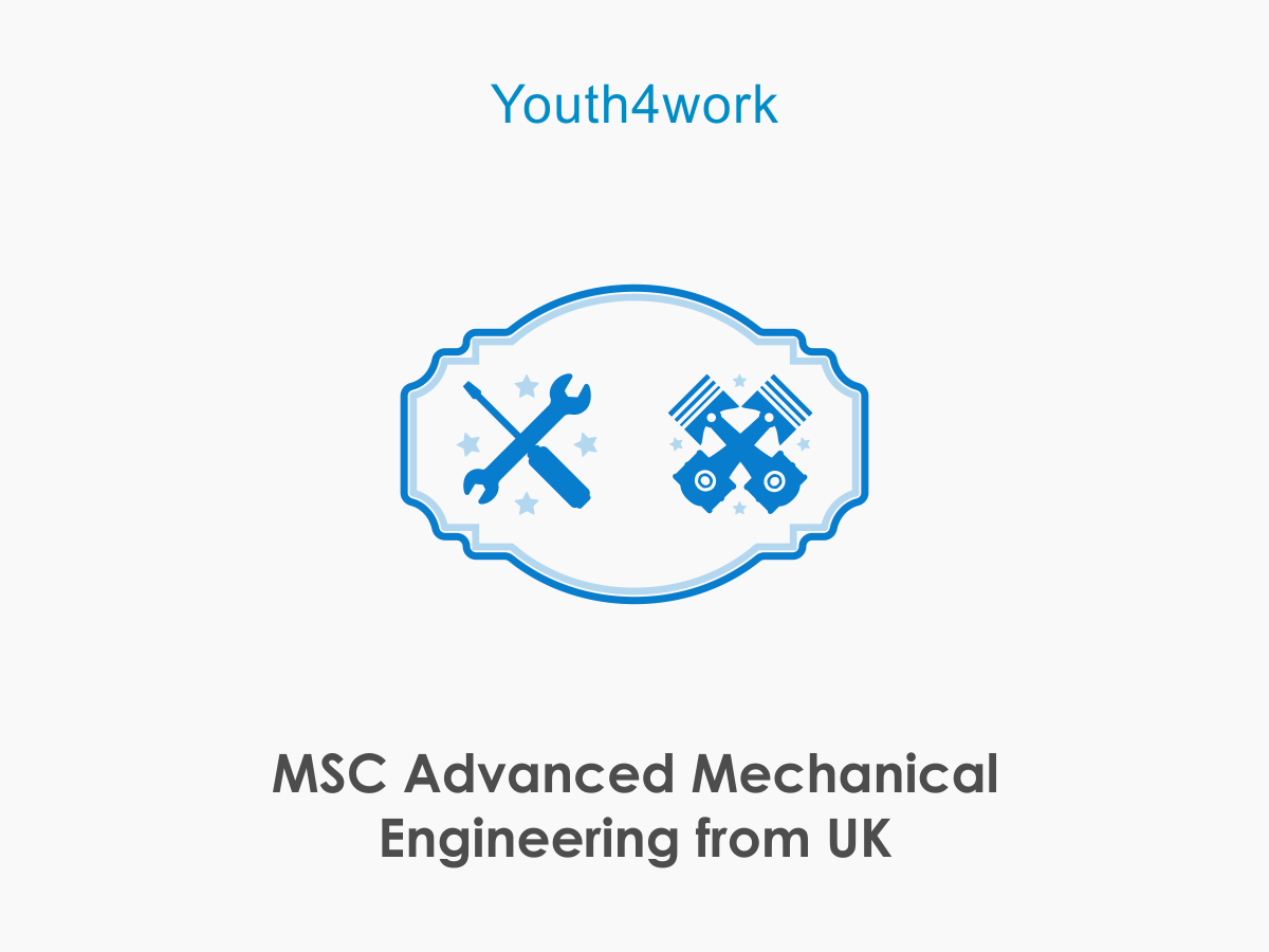 M.Sc in  Advanced Mechanical Engineering from UK