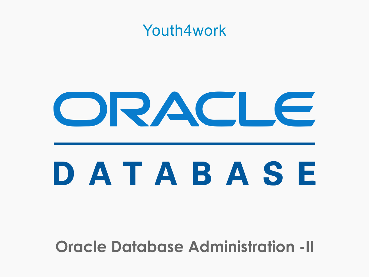 Oracle Database Administration -II