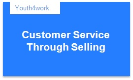 Customer Service Through Selling