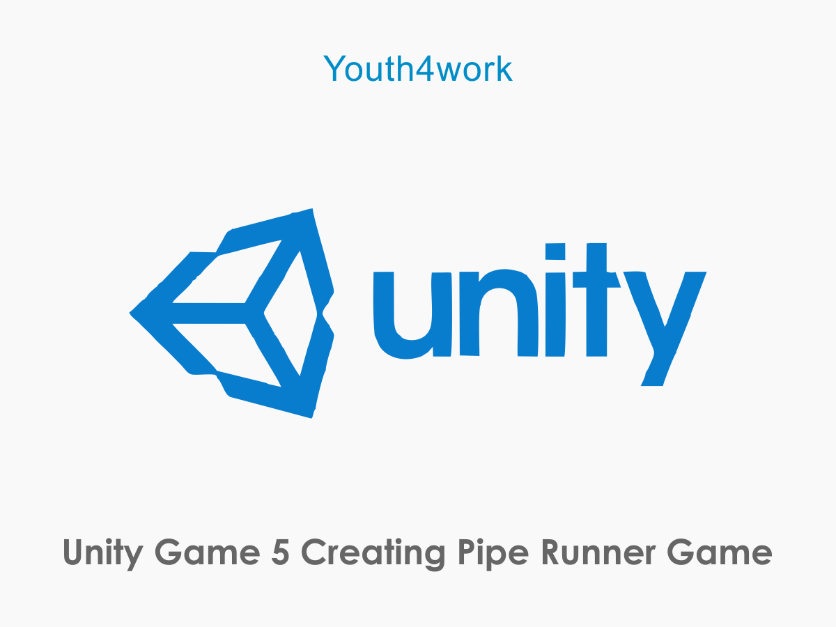 Unity Game 5 Creating Pipe Runner Game