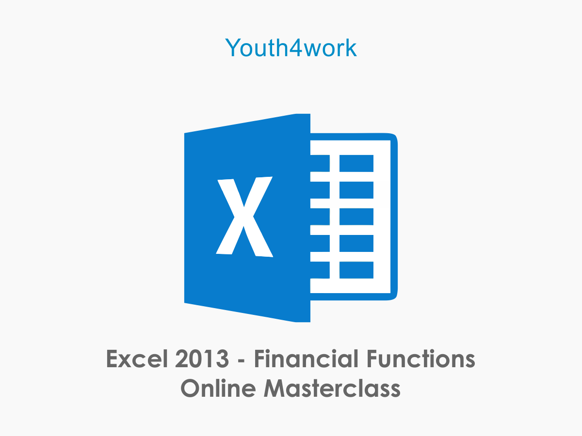 Excel 2013 - Financial Functions Online Masterclass