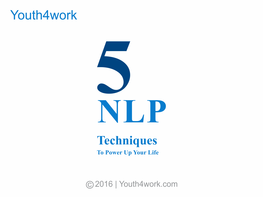 5 NLP Techniques To Power Up Your Life