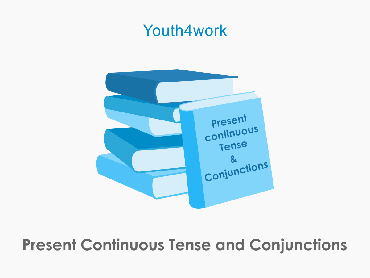 Present Continuous Tense and Conjunctions