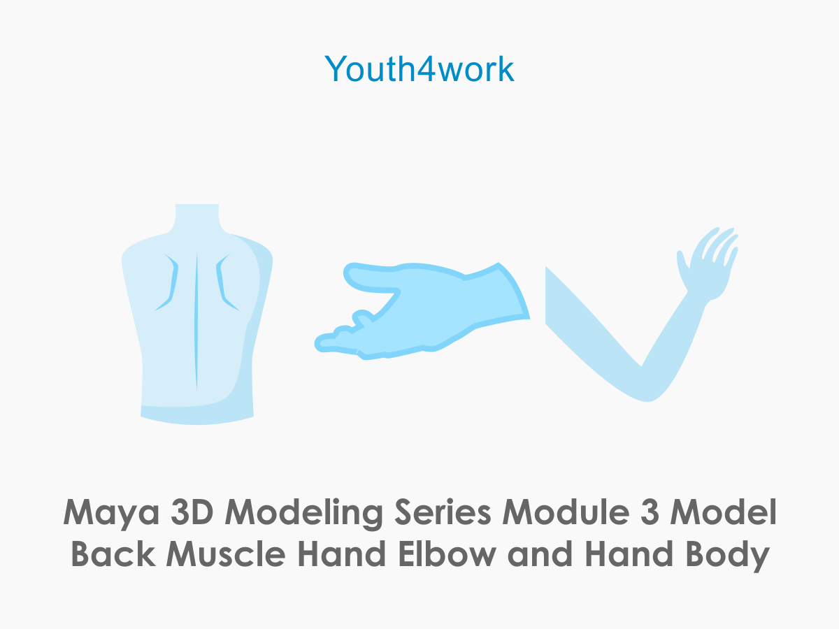Maya 3D Module 3-  Model Back Muscle, Hand, Elbow and Hand Body