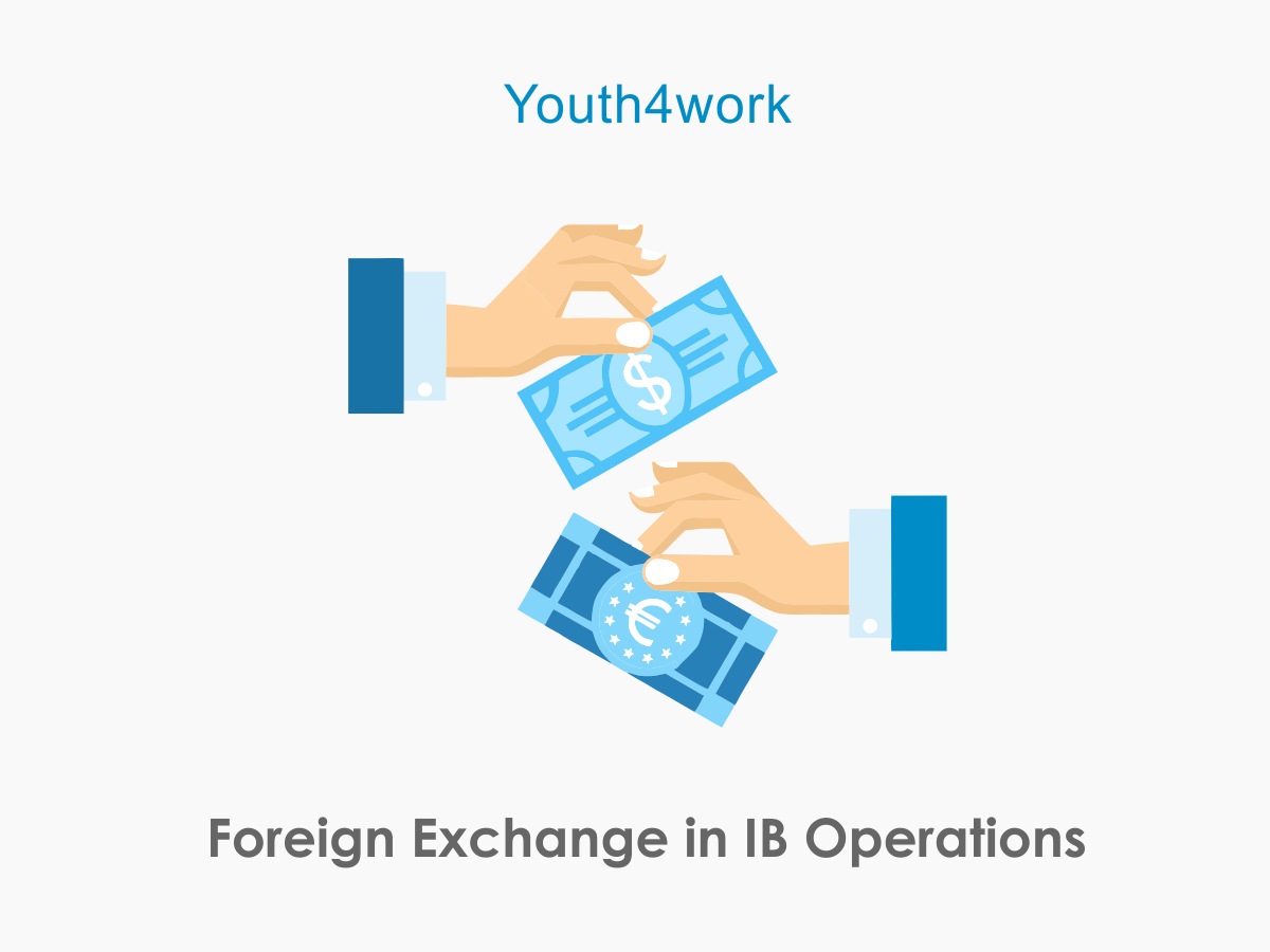 Foreign Exchange in IB Operations