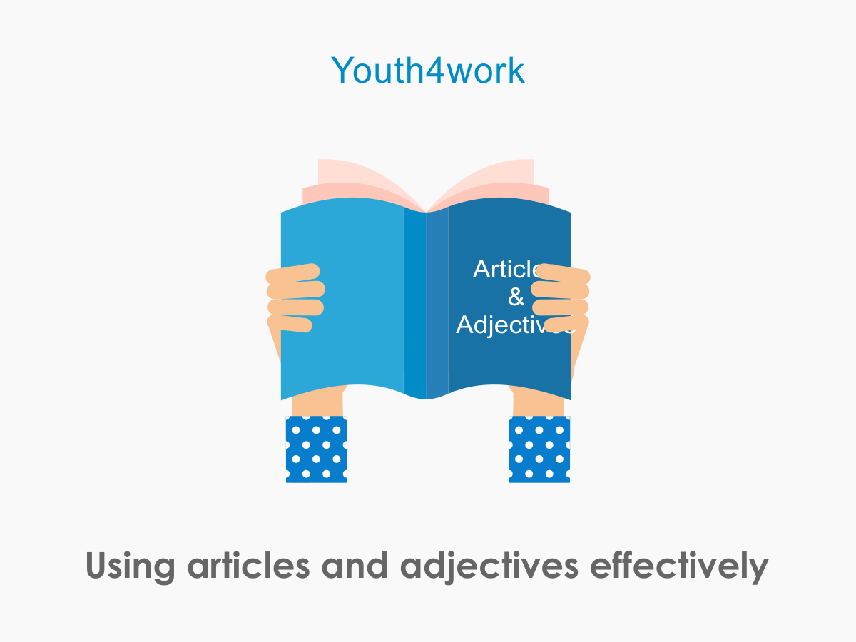 Using articles and adjectives effectively