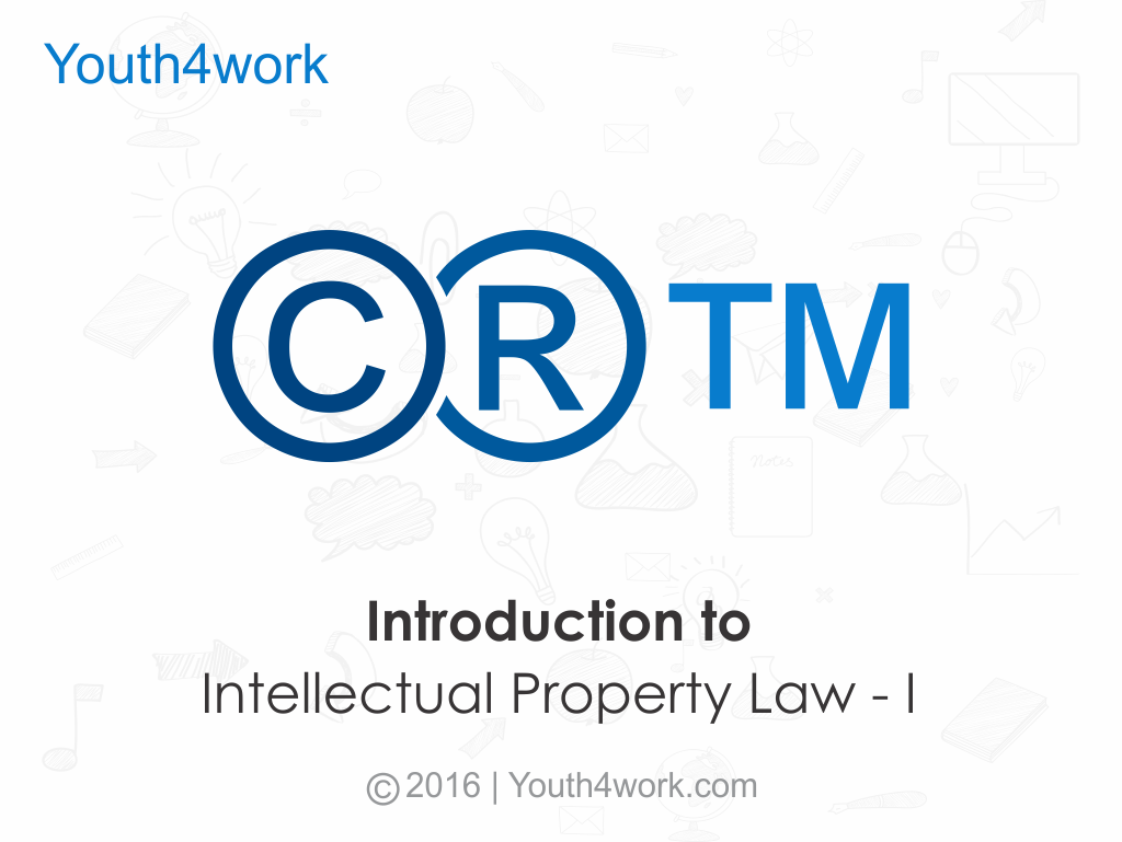 Introduction to Intellectual Property Law - I