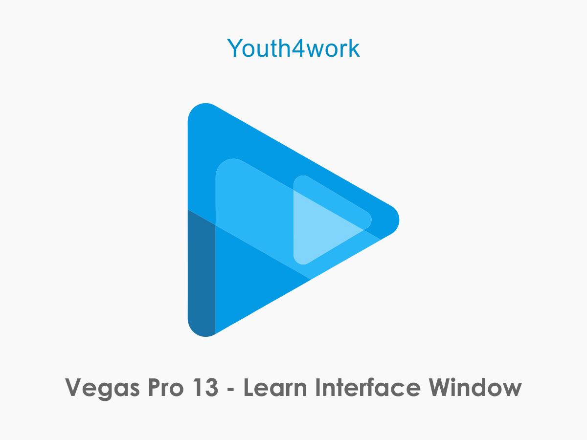 Vegas Pro 13 - Learn Interface Window