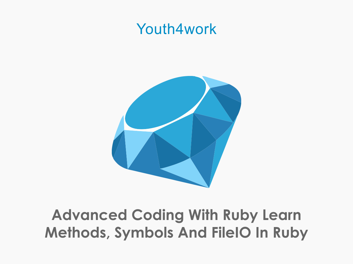 Advanced Coding with Ruby - Learn Methods, Symbols and FileIO in Ruby
