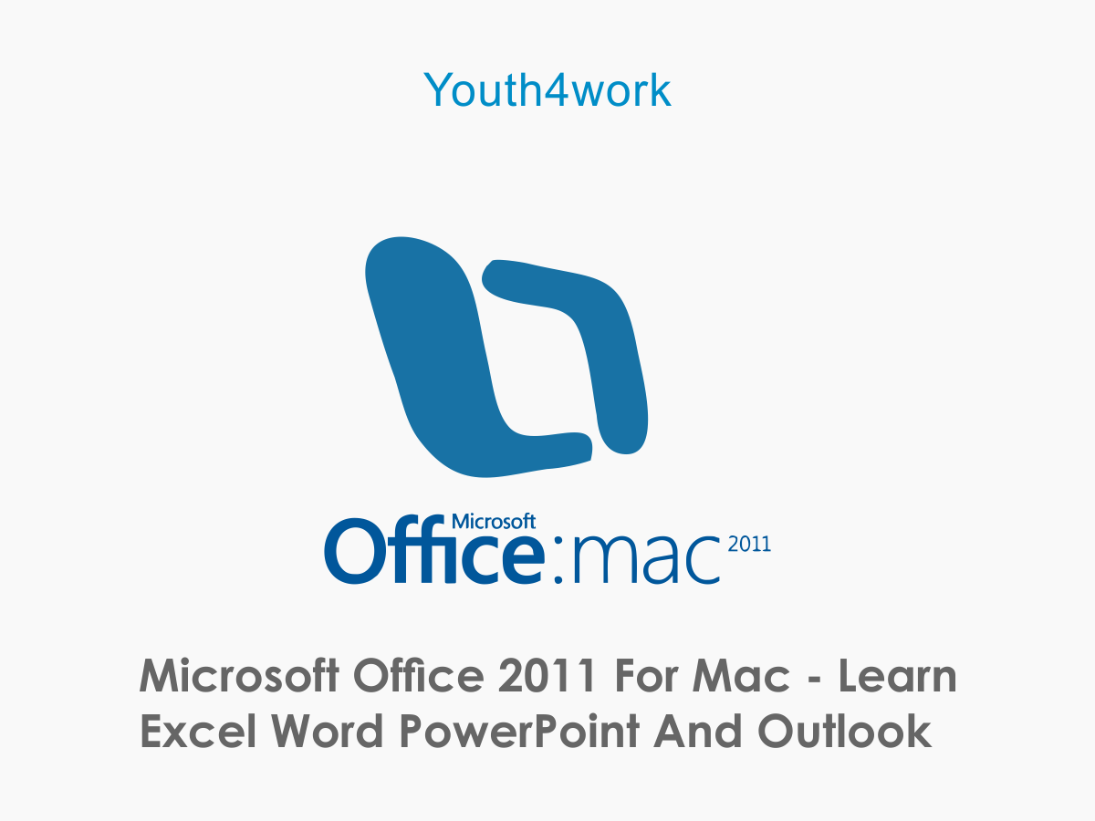 Office 2011 for Mac - Learn Excel Word PowerPoint and Outlook