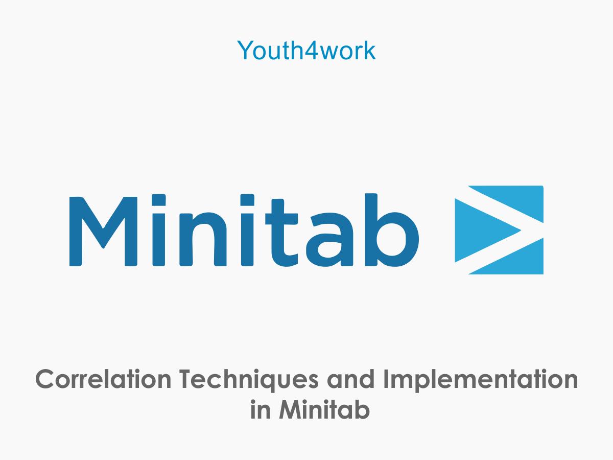 Minitab- Correlation Techniques and Implementation