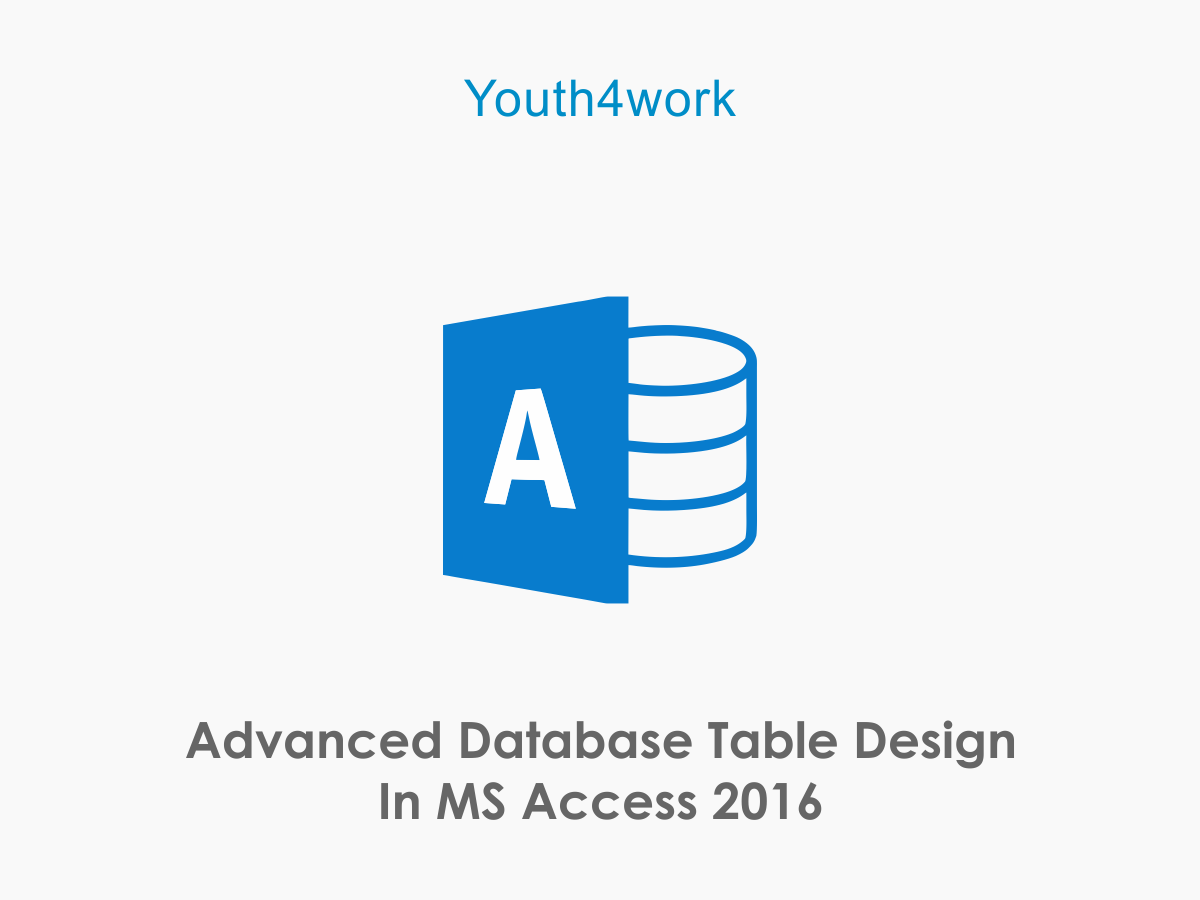 Advanced Database Table Design in MS Access 2016
