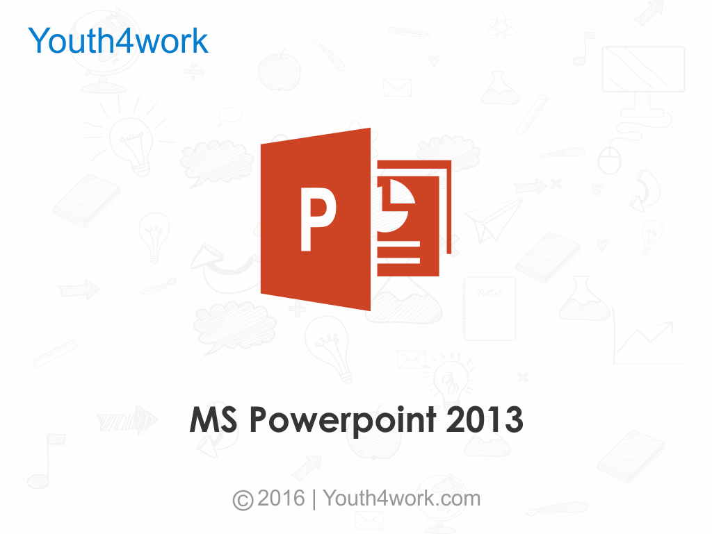 Learn MS Powerpoint 2013