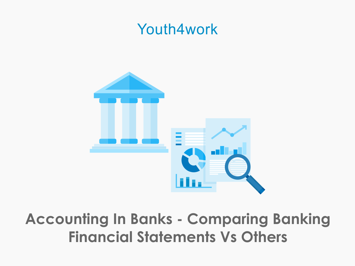 Accounting in Banks - Comparing Banking Financial Statements vs Others