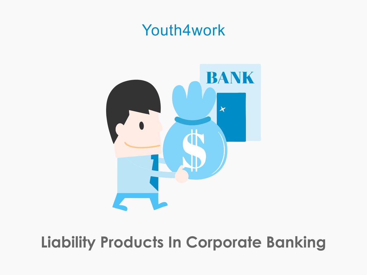 Liability Products In Corporate Banking