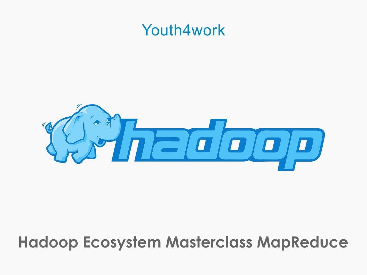 Hadoop Ecosystem Masterclass MapReduce