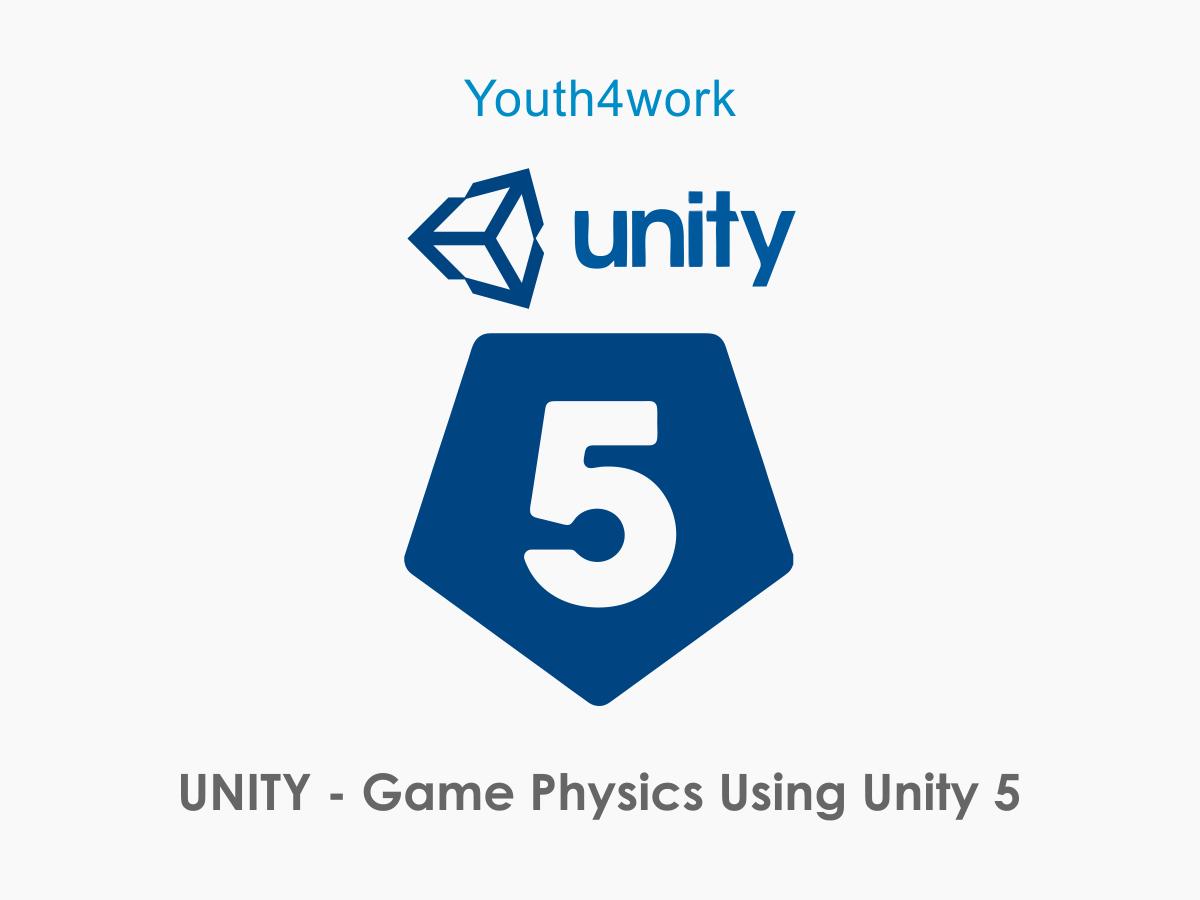 UNITY Game Physics Using Unity 5
