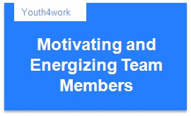Motivating and Energizing Team Members