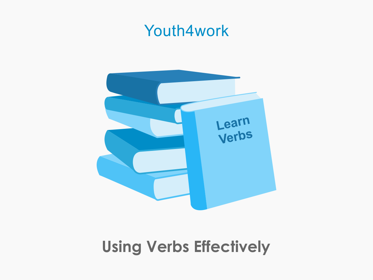 Using Verbs Effectively