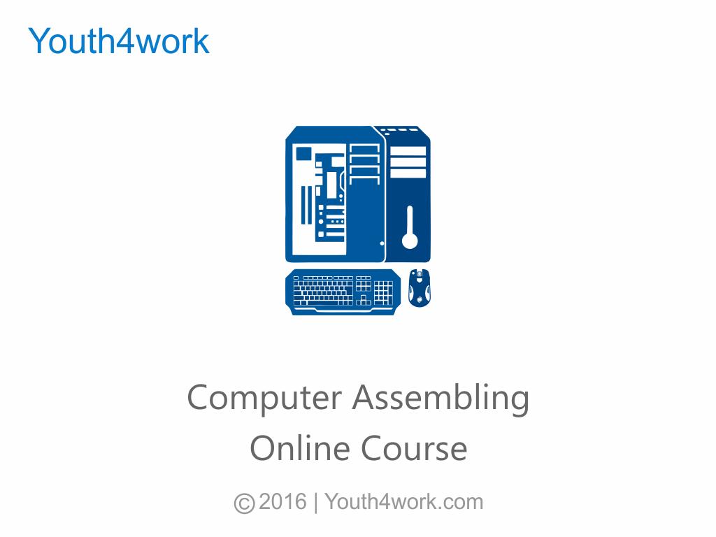 Computer Assembling Online Course