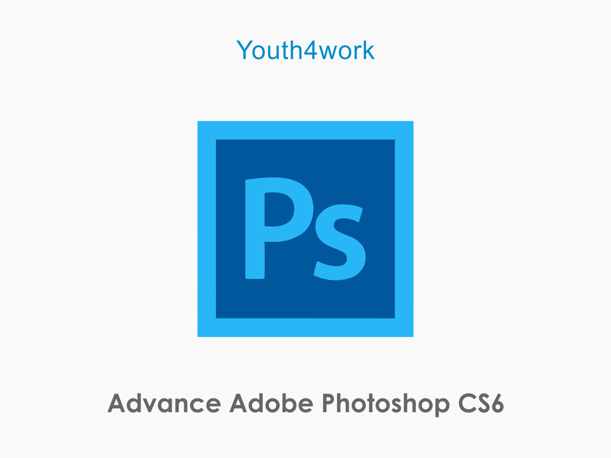 Advance Adobe Photoshop CS6