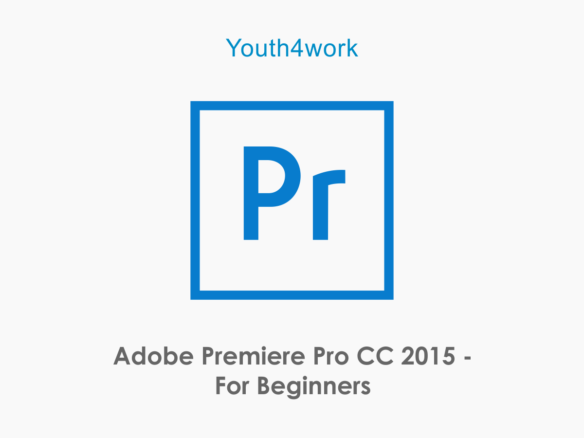 Adobe Premiere Pro CC 2015 For Beginners