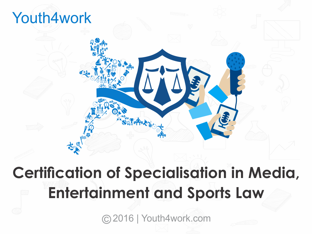 Certification of Specialisation in Media, Entertainment and Sports Law
