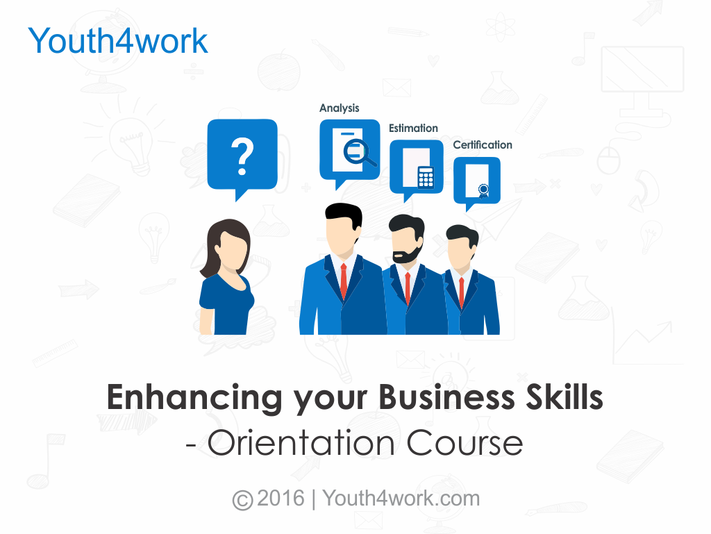 Enhancing your Business Skills- Orientation Course