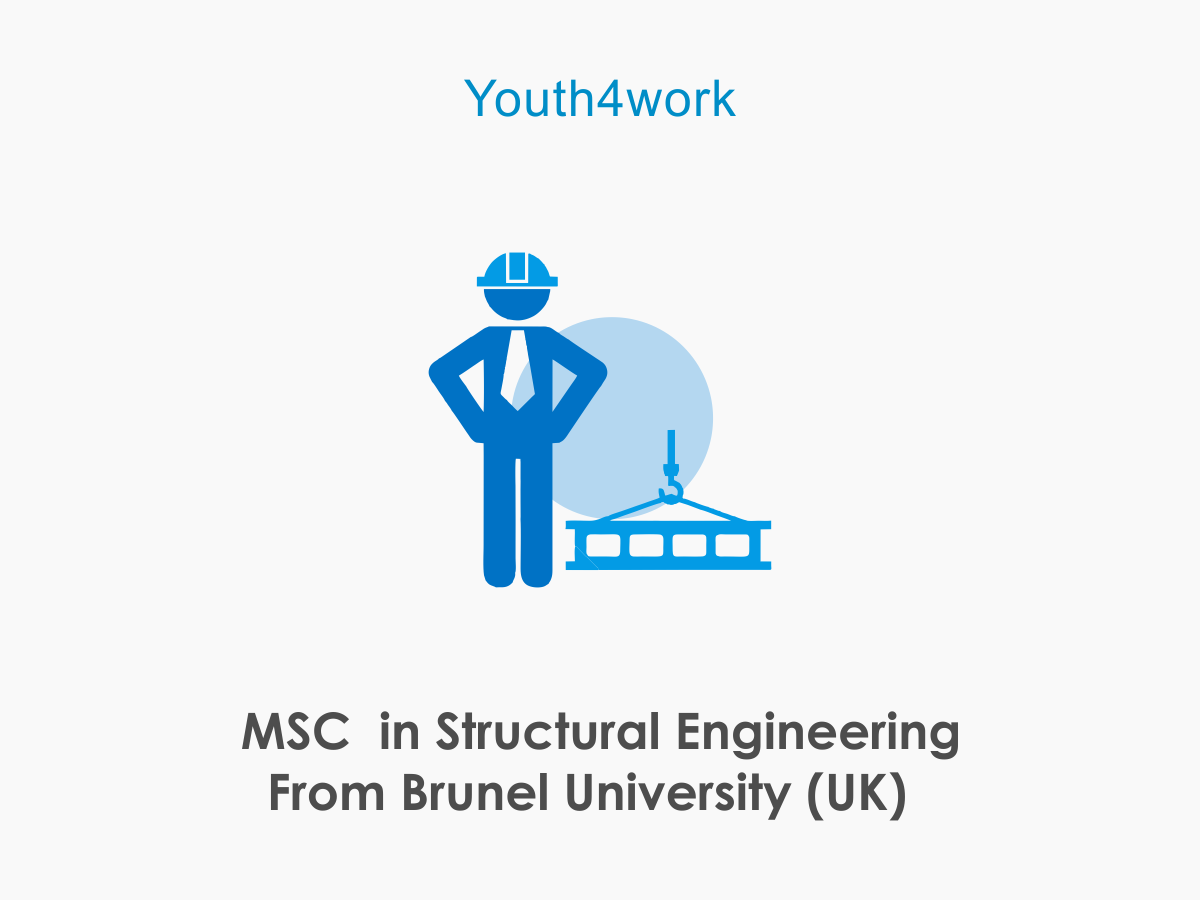 M.Sc in Structural Engineering From Brunel University (UK)