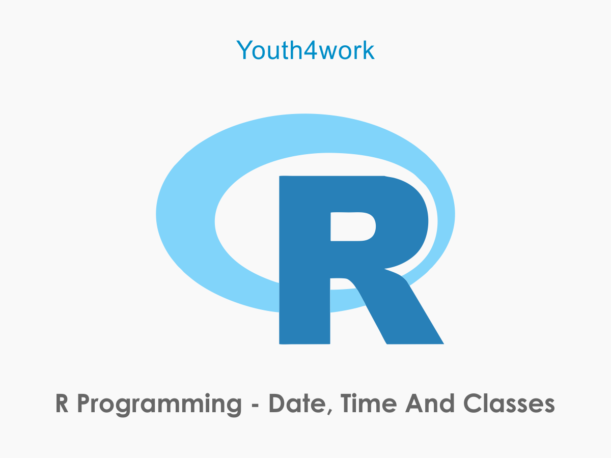 R Programming - Date, Time and Classes