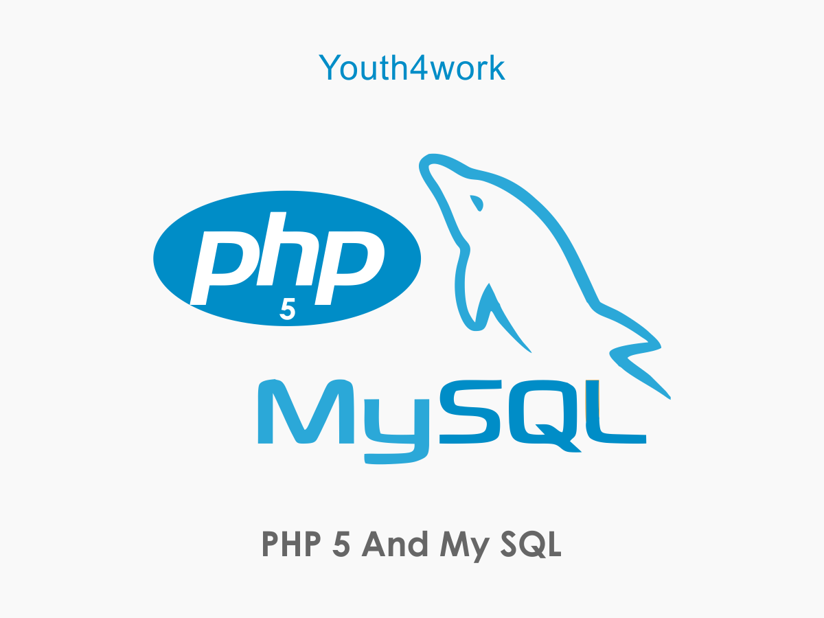 PHP 5 and My SQL