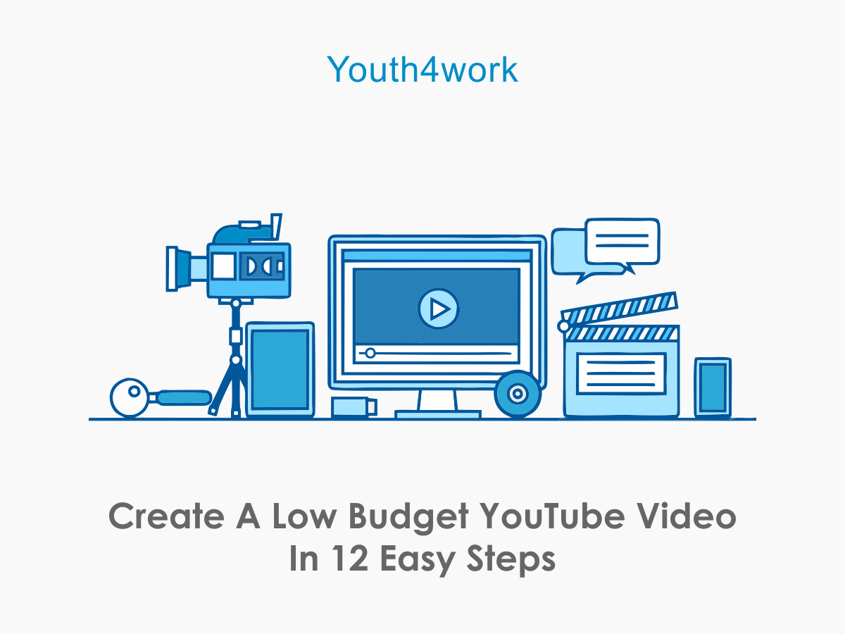 Create A Low Budget YouTube Video In 12 Easy Steps - With Certificate