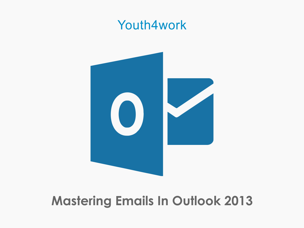 Mastering Emails in Outlook 2013
