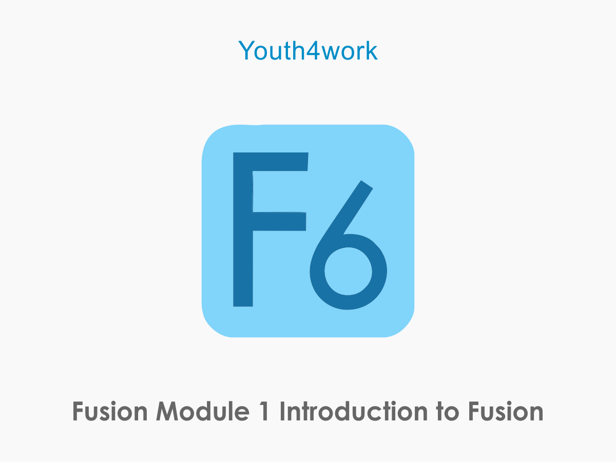 Fusion Module 1  Introduction to Fusion