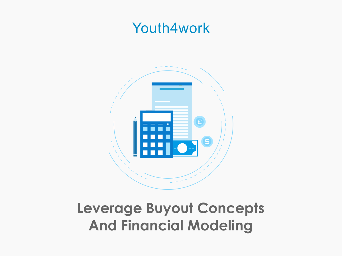 Leverage Buyout Concepts And Financial Modeling