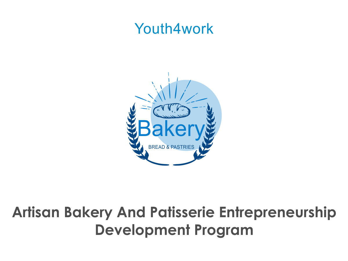 Artisan Bakery And Patisserie Entrepreneurship Development Program