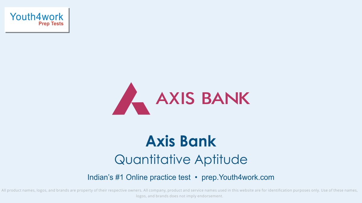 AXIS, AXIS Bank jobs, AXIS bank preparation, axis bank vacancy, axis bank recruitment, axis bank online test, axis bank free test, axis bank Question paper, axis bank model test paper, axis bank free preparation, prepare for bank jobs, axis bank interview questions, axis bank test series