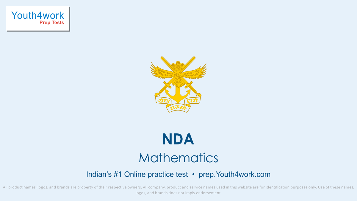 NDA, NDA Exam, NDA UPSC Online, NDA Question paper, NDA mock test, NDA Last year paper, NDA Entrance exam, NDA Preparation test, NDA, NDA mock test, NDA free test series, preparation for NDA, best NDA Practice paper