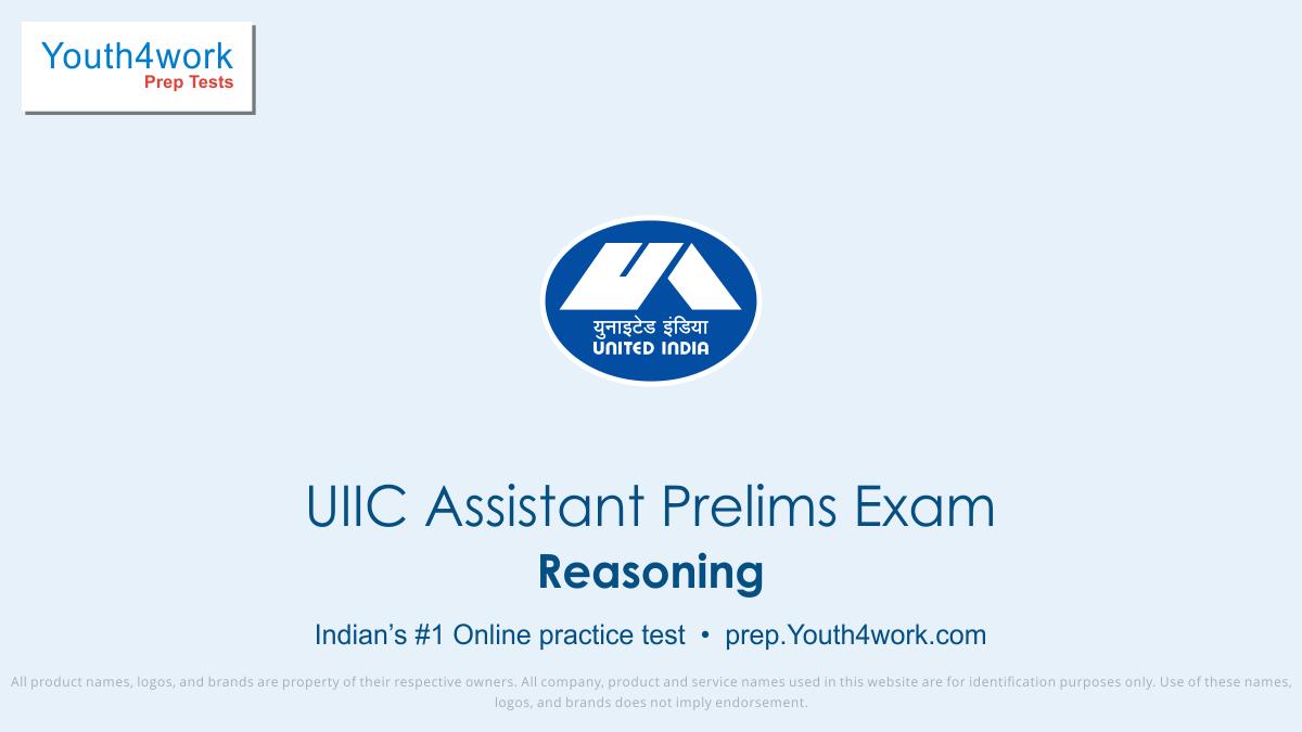 UIIC Assistant Prelims Exam, United India Insurance Careers, United India Insurance company career, united India insurance recruitment, uiic jobs, uiic assistant test series, prelims mock test, Reasoning test