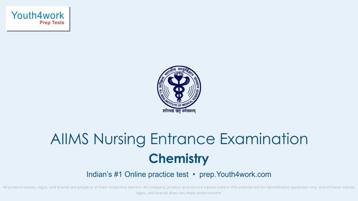 Chemistry questions with answers, chemistry preparations, Chemistry AIIMS Nursing Entrance Examination, Chemistry aiims mock test, aiims free mock test series, aiims chemistry, AIIMS, AIIMS Medical Test, aiims online test, aiims free online tests, aiims sample papers, aiims question bank, aiims mock
