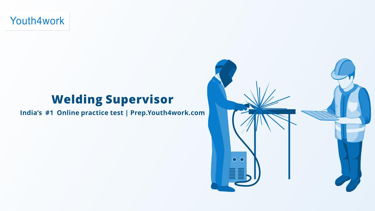Welding Supervisor Nsdc Certification Mock Test