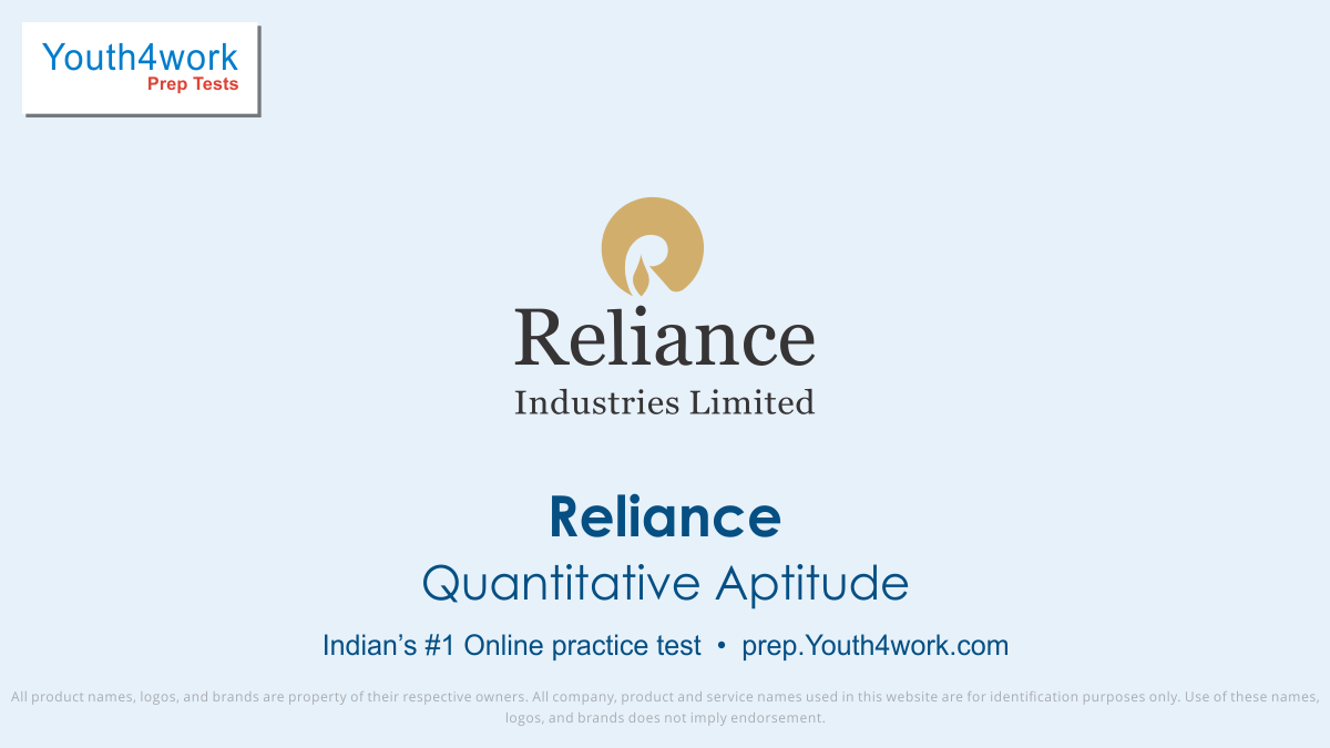 Sample Papers, Model Test Papers, RELIANCE, RELIANCE Company, RELIANCE Hiring, RELIANCE jobs, RELIANCE Questions, RELIANCE Recruitment, RELIANCE Careers, RELIANCE online test, RELIANCE Interview question, RELIANCE mock test, RELIANCE preparation test, Quantitative aptitude test series,