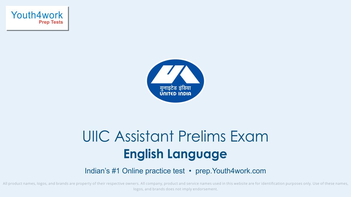 UIIC Assistant Prelims Exam, United India Insurance Careers, United India Insurance company career, united India insurance recruitment, uiic jobs, uiic assistant test series, prelims mock test, English language test