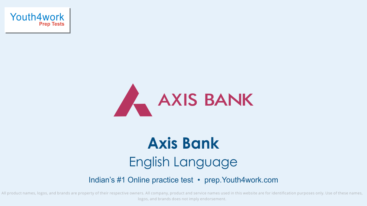 AXIS, AXIS Bank jobs, AXIS bank preparation, axis bank vacancy, axis bank recruitment, axis bank online test, axis bank free test, axis bank Question paper, axis bank model test paper, axis bank free preparation, prepare for bank jobs, axis bank interview questions, English language test series